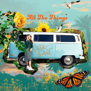 All The Things by Caitie Hurst