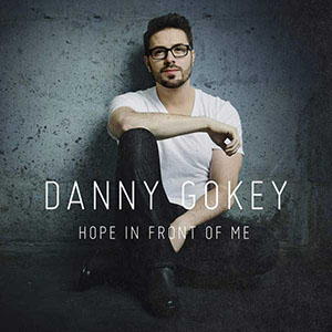 Hope in Front of Me by Danny Gokey