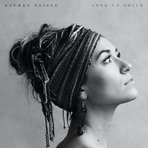 Look Up Child by Lauren Daigle