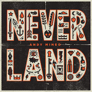 Neverland by Andy Mineo
