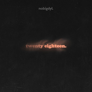 twenty eighteen by nobigdyl
